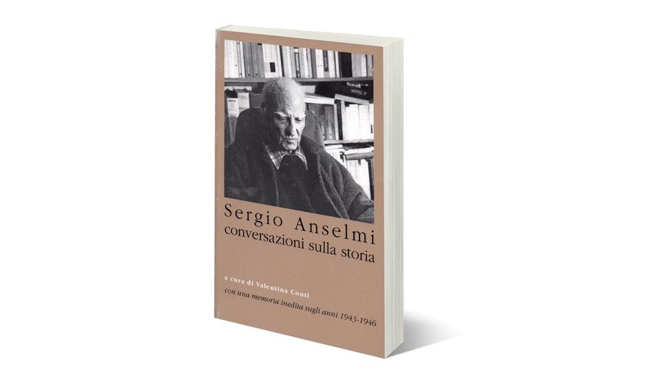 Sergio Anselmi: conversazioni sulla storia, una recensione